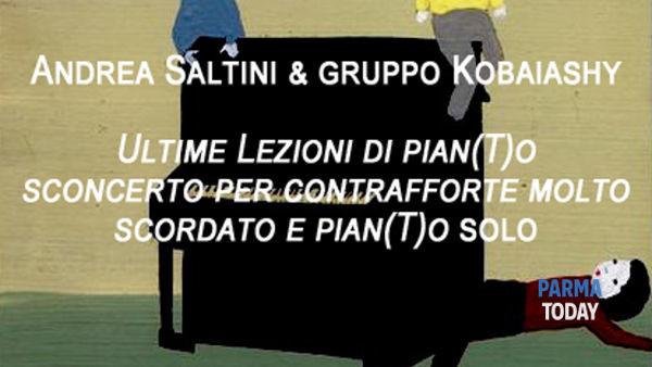 Andrea Saltini & gruppo Kobaiashy: ultime lezioni di pian(t)o